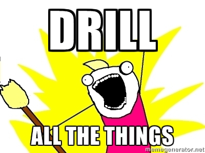 DRILL ALL THE THINGS!